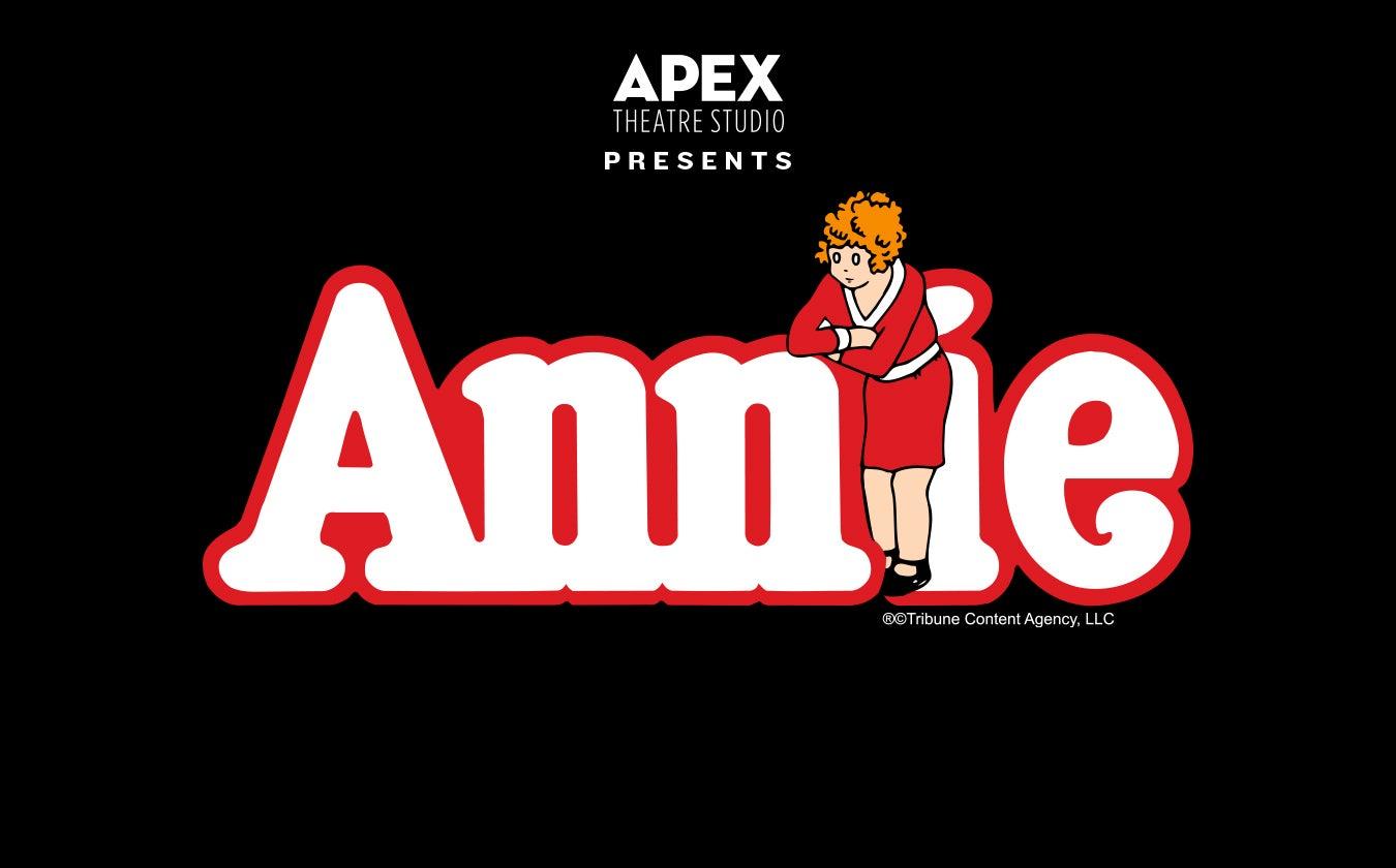 Apex Theatre Studio presents Annie